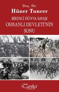 Birinci Dünya Savaşı ve Osmanlı Devleti'nin Sonu