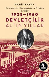 Cumhuriyet Ekonomisinin Öyküsü I. Cilt - Altın Yıllar - Cahit Kayra