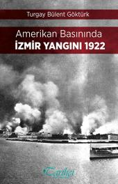 Amerikan Basınında İzmir Yangını 1922