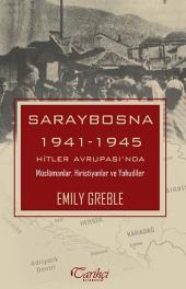 Saraybosna 1941-1945 Hitler Avrupası'nda Müslümanlar, Hıristiyanlar ve Yahudiler