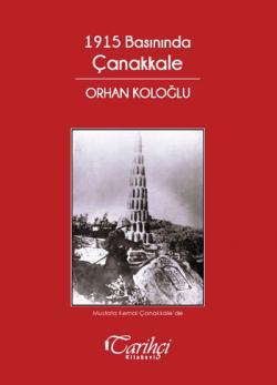 1915 Basınında Çanakkale - Orhan Koloğlu